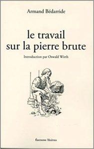 Le travail sur la Pierre Brute, Armand Bédarride